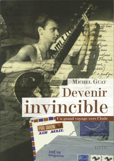 Guay Devenir Invincible - livre de voyages à vélo